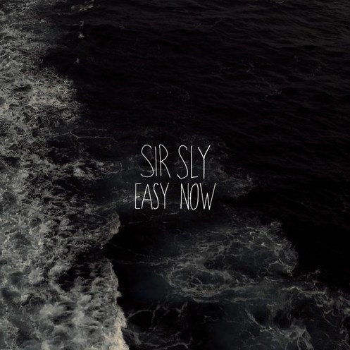 SIR SLY EASY NOW
