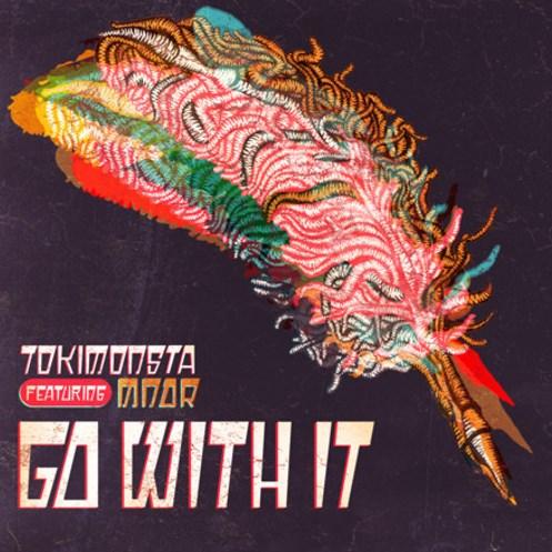 go with it tokimonsta mndr