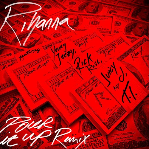 RIHANNA POUR IT UP RMX