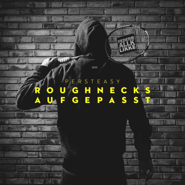 00-persteasy_-_roughnecks_aufgepasst_ep_(cover-front)